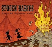 Image of Stolen Babies - There Be Squabbles Ahead