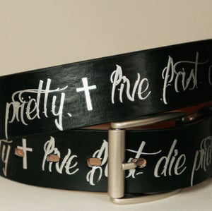 Image of LIVE FAST DIE PRETTY - LEATHER BELT -SILVER ON BLACK