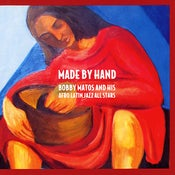 Image of Bobby Matos - Made By Hand