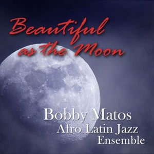 Image of Bobby Matos - Beautiful as the Moon - LFJ 1051