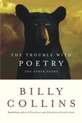 Image of <i>The Trouble with Poetry</i><br>Billy Collins<br>SIGNED