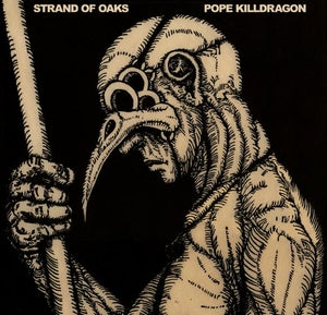 Image of Strand of Oaks - Pope Killdragon CD