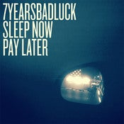 Image of 7 YEARS BAD LUCK - Sleep Now, Pay Later 12'' LP (2011)