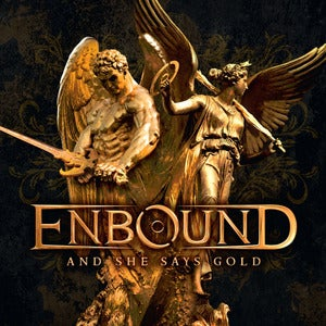 Image of Enbound - And She Says Gold