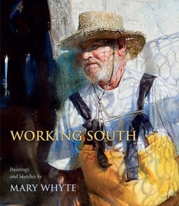 Image of &lt;i&gt;Working South&lt;/i&gt;&lt;br&gt;Mary Whyte&lt;br&gt;