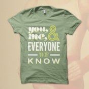 Image of You Me And Everyone We Know - Shirt