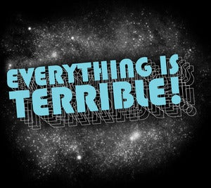 Image of Everything Is Terrible!: The T-Shirt!