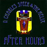 Image of D. Charles Speer &amp; the Helix - After Hours - CD