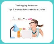 Image of The Blogging Adventure: Tips & Prompts for Crafters by a Crafter