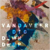Image of Vandaveer / Dig down deep