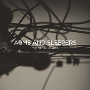 Image of Arms and Sleepers - The Organ Hearts CD