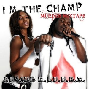 Image of Im The Champ Murder Mixtape