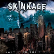 Image of Skinkage - Away With The Tide