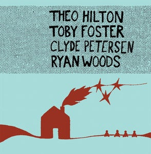 Image of Theo Hilton, Ryan Woods, Toby Foster, Clyde Petersen LP 