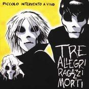 Image of Tre allegri ragazzi morti - Piccolo intervento a vivo