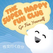 "Image of The Super Happy Fun Club - ""Go Fun Yourself"""