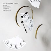 Image of THE SLEEPING YEARS 'We're becoming...&quot;