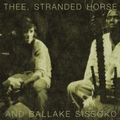 Image of THEE, STRANDED HORSE &amp; BALLAKE SISSOKO - vinyl