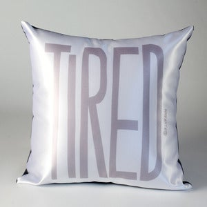 Image of TIRED Pillow (gray on white)