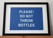 Image of Please! Do Not Throw Bottles.