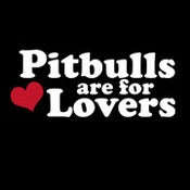 Image of Pit Bulls are for Lovers - Black