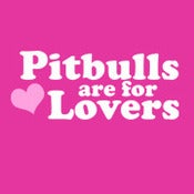 Image of Pit Bulls are for Lovers - Pink