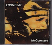 Image of FRONT 242-No Comment CD/ Rare Out Of Print