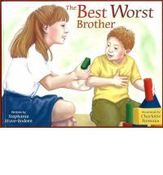 Image of Best Worst Brother, by Stephanie Stuve-Bodeen