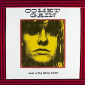 Image of Comet Gain - Howl of the Lonely Crowd 