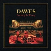 Image of DAWES &quot;Nothing Is Wrong&quot;