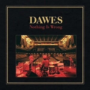 "Image of DAWES ""Nothing Is Wrong"""