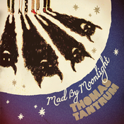 Image of Thomas Tantrum - Mad by Moonlight (CD)