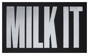 Image of 'Milk It' LIMITED EDITION Screen Print with Diamond Dust