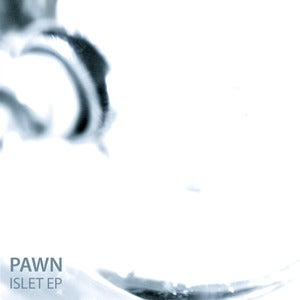 Image of Pawn - Islet EP