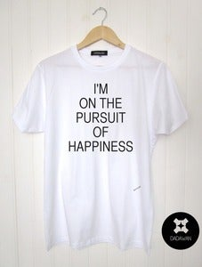 Image of T-shirt I'm on the pursuit of happiness
