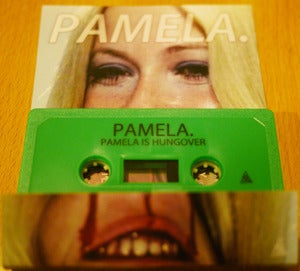 Image of PAMELA :: PAMELA IS HUNGOVER (whoa 006)