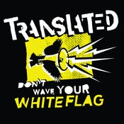 Image of Translated - Don't Wave Your White Flag EP