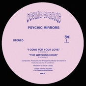 Image of Psychic Mirrors - I Come For Your Love 