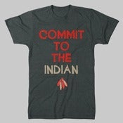 Image of Commit To The Indian T-Shirt