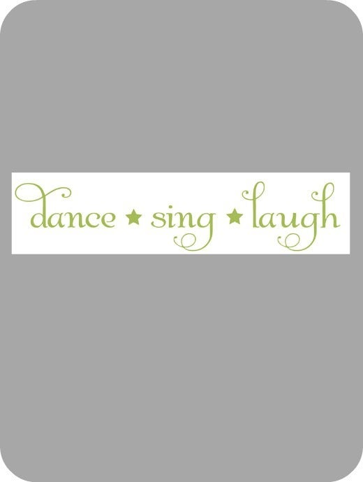 Image of Dance . Sing . Laugh