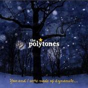 Image of Polytones - You and I Were Made of Dynamite (CD)