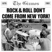 Image of The Gizmos / ROCK & ROLL DON'T COME FROM NEW YORK!