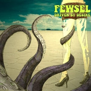 "Image of FEWSEL <br/>""DRIVEN BY DESIRE"""