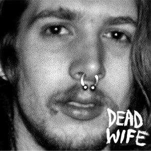 "Image of Dead Wife - ""DWSYHF"" - 7"" Single (BACK IN STOCK!!)"
