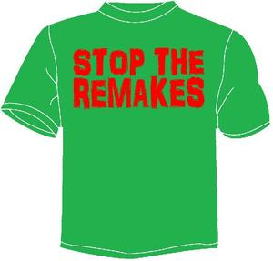 Image of STOP THE REMAKES T-SHIRT