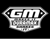 Image of GM Makes It Duramax Shakes It Diesel T Shirt