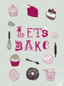 Image of Lets Bake Print - Available in 2 sizes