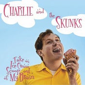 Image of Charlie and the Skunks &quot;Take an Ice Cream Scoop out of My Brain&quot; 7&quot;