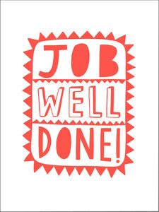 Image of 'Job Well Done!' screen print