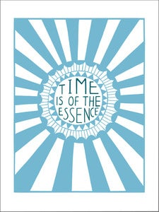 Image of 'Time Is Of The Essence' screen print